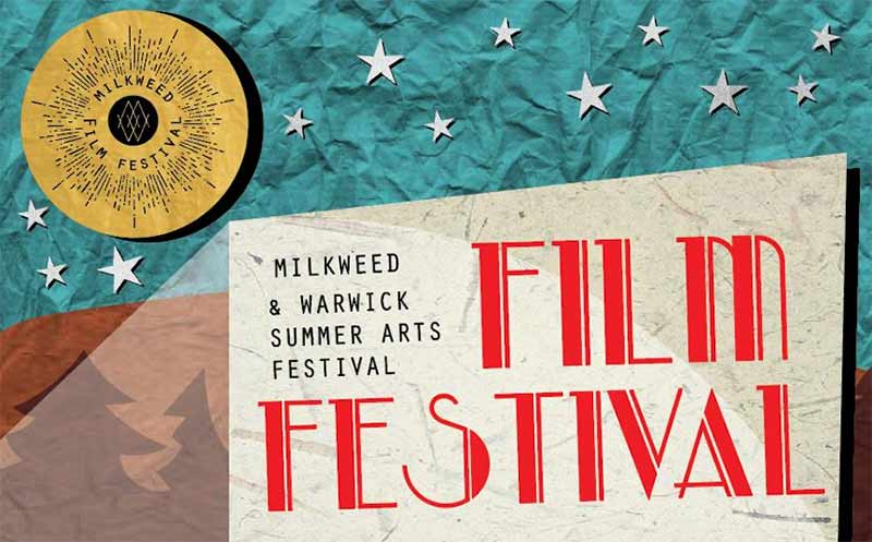 Warwick Summer Arts Festival / MILKWEED Film Festival