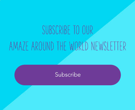 SUBSCRIBE TO AMAZE AROUND THE WORLD NEWSLETTER