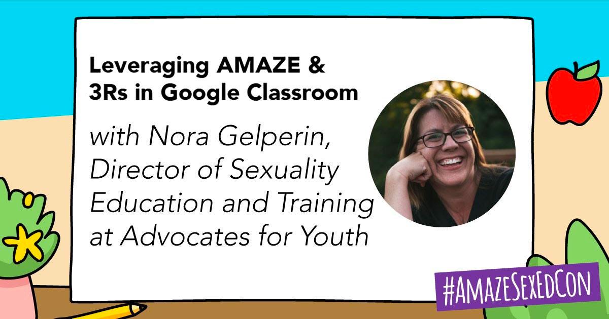 Delivering Sex Ed: Leveraging AMAZE & 3Rs in Google